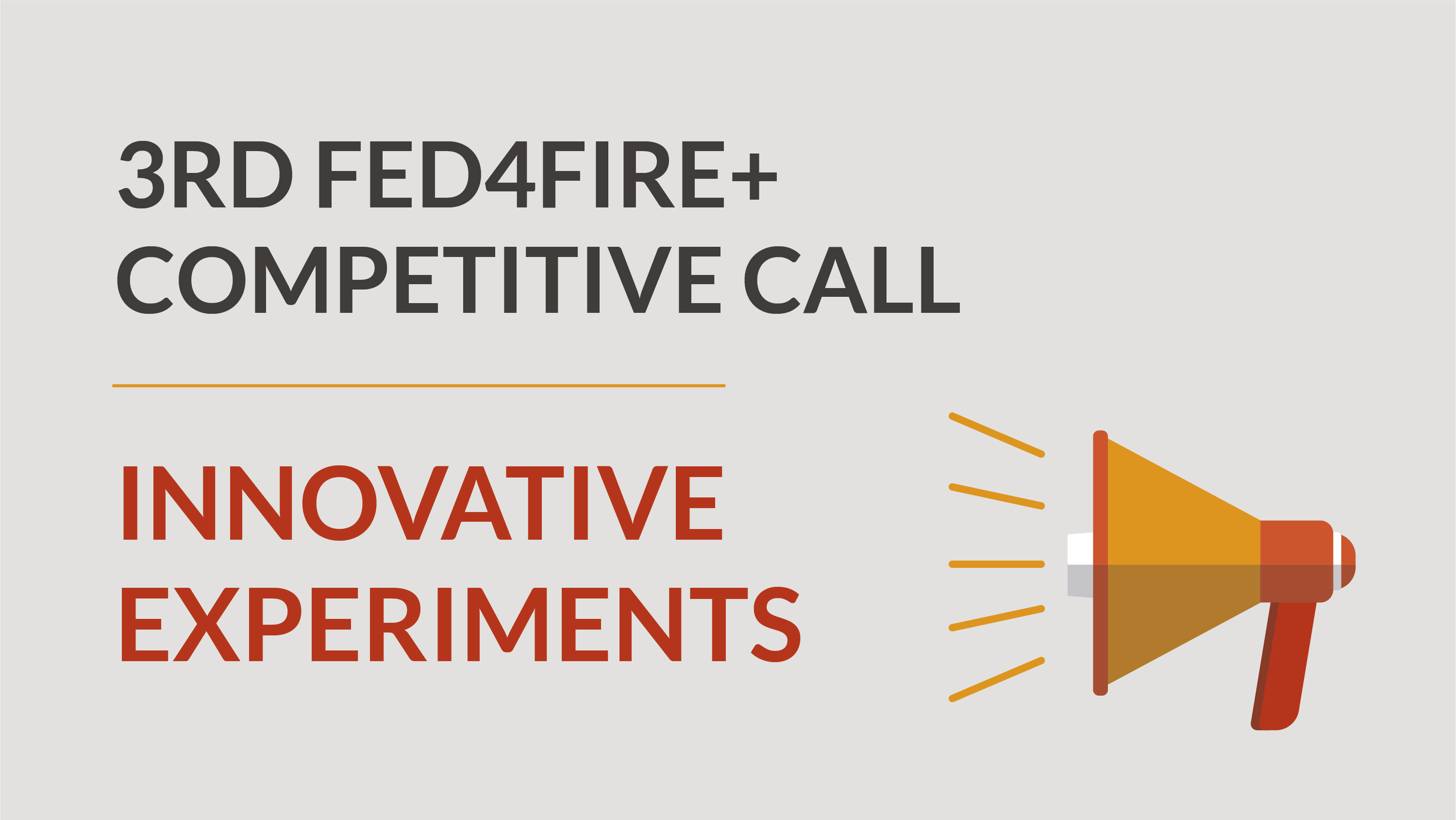 3RD FED4FIRE+ OPEN CALL – Experiments
