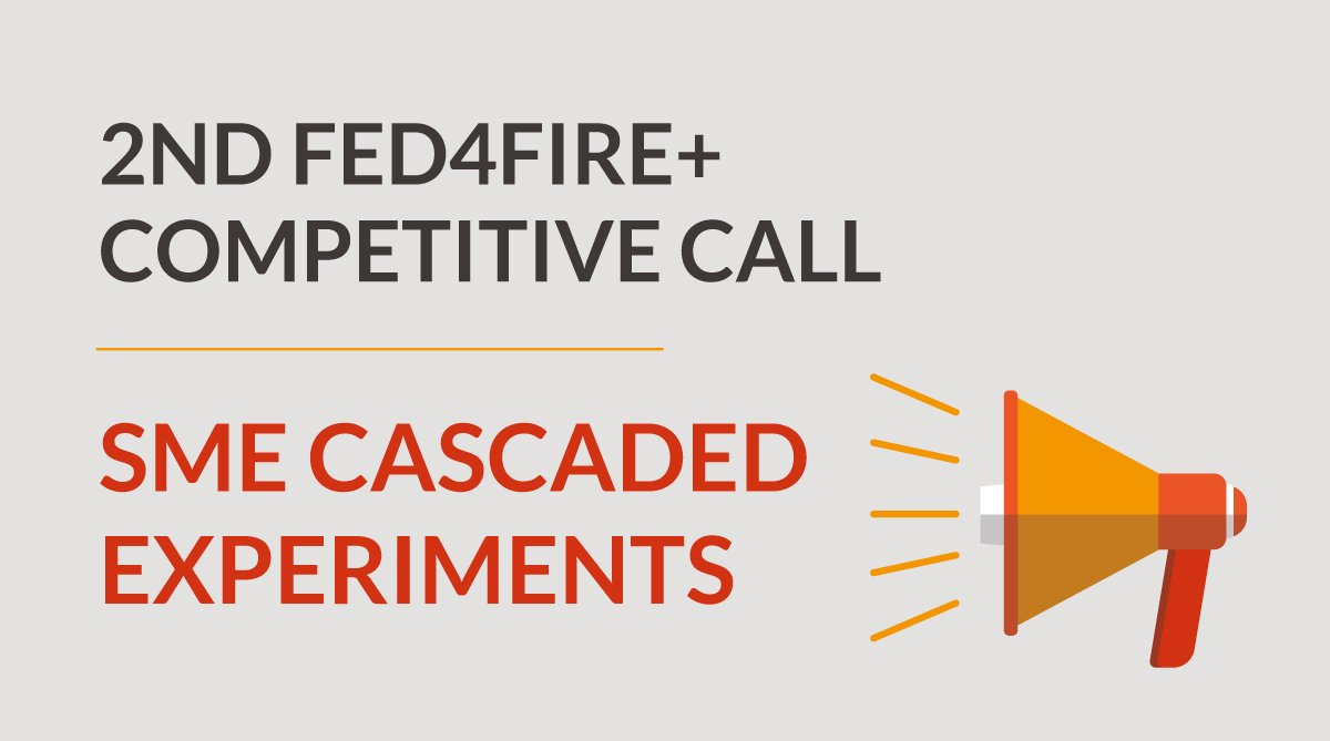 2ND FED4FIRE+ COMPETITIVE CALL FOR EXPERIMENTERS