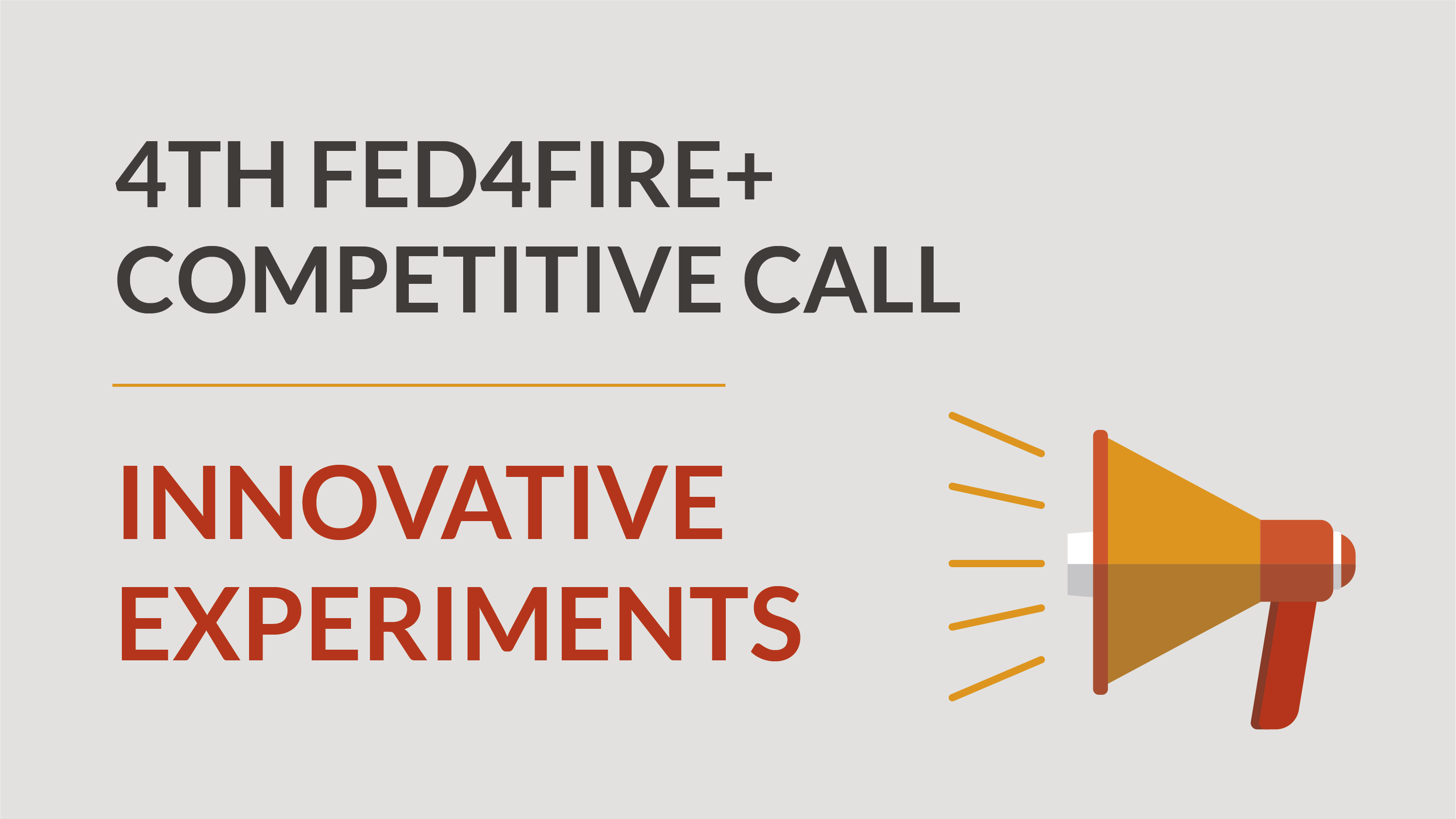 4TH FED4FIRE+ OPEN CALL – Experiments