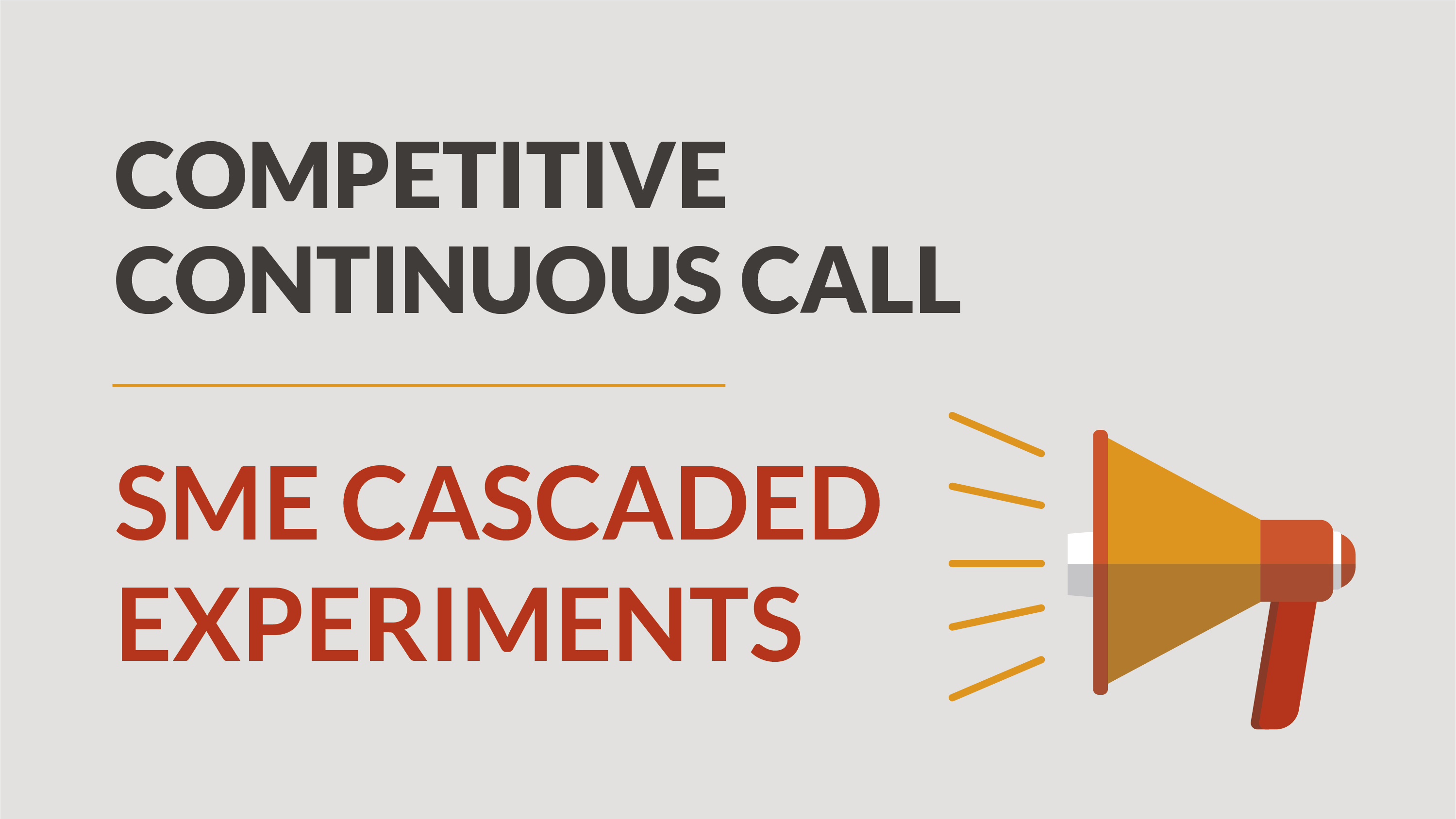 "Continuous Call ""SME Cascaded Experiments"" – Stage 1"