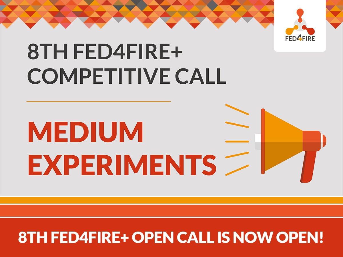 8TH FED4FIRE+ OPEN CALL – Medium Experiments