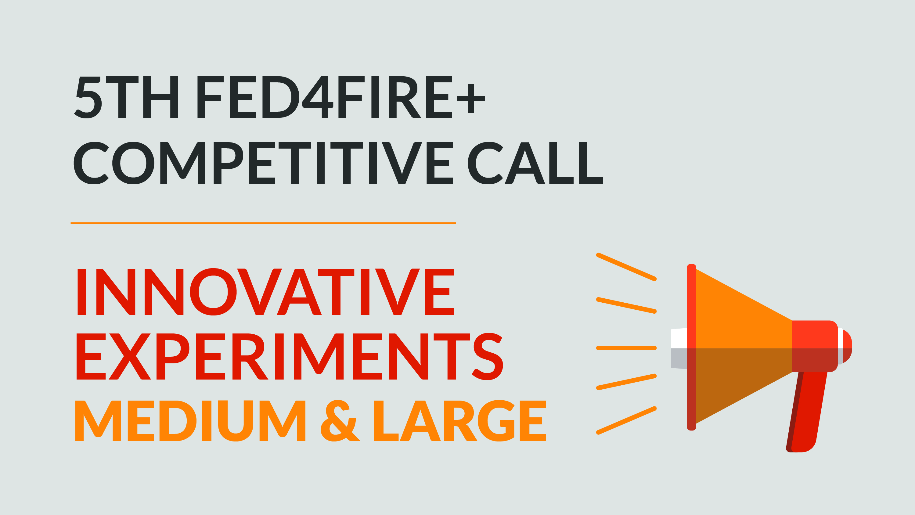 5TH FED4FIRE+ OPEN CALL – Experiments