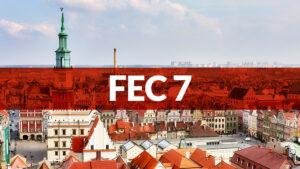 FEC7 @ Poznan, Poland