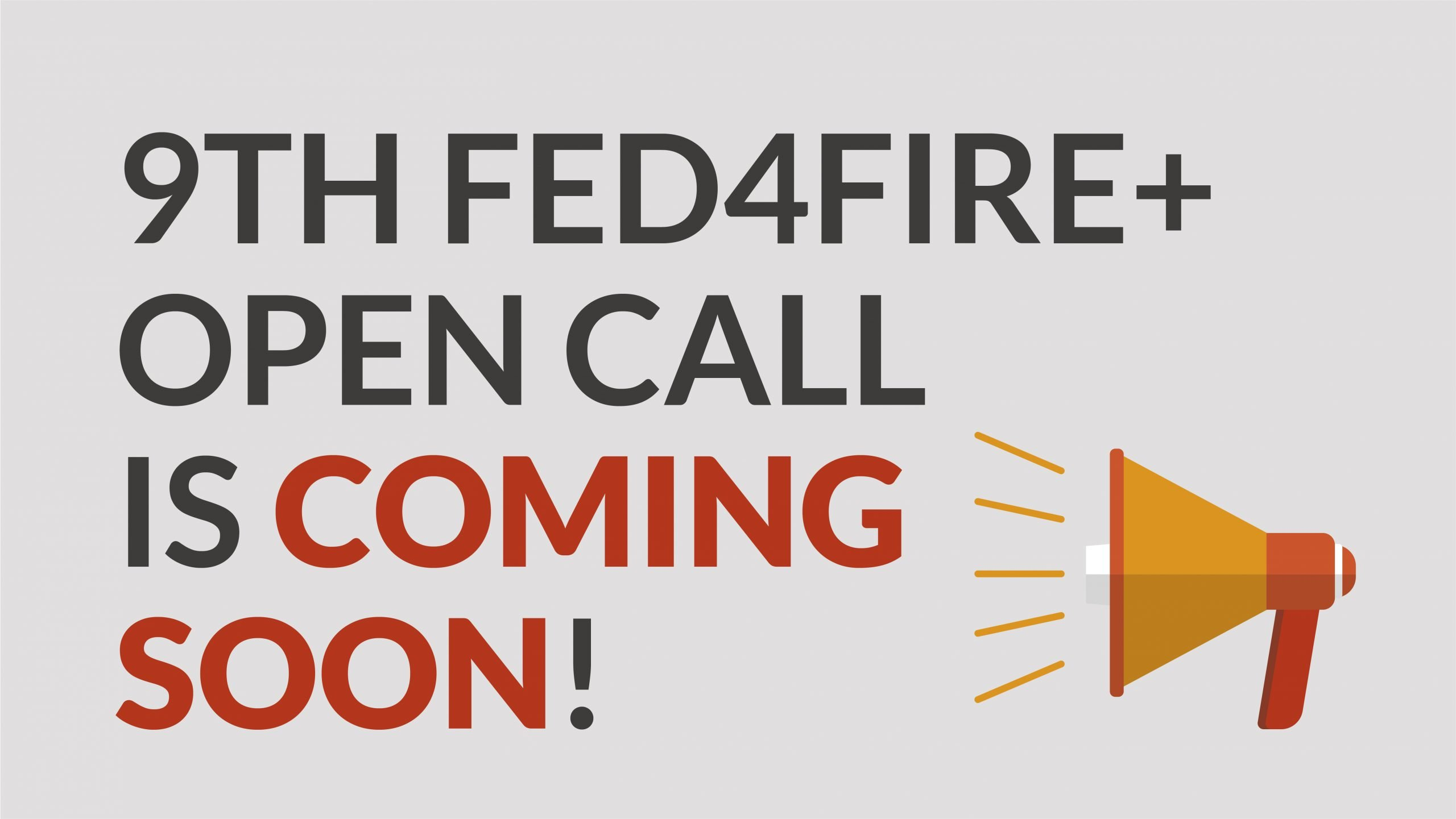 [COMING SOON] 9th Fed4FIRE+ Open Call