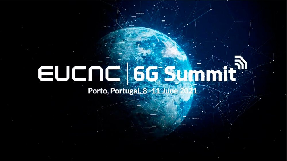 EuCNC & 6G Summit 2021 @ Online event | Porto | Porto | Portugal
