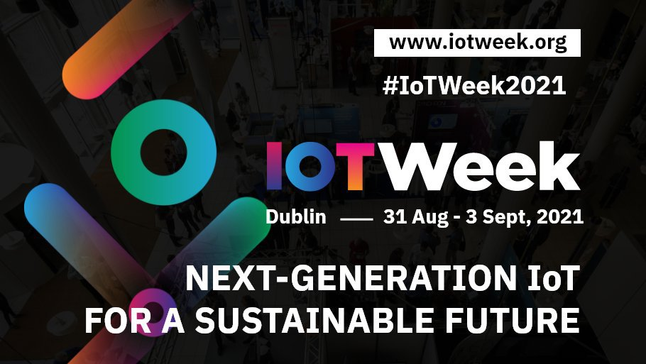 IoT Week 2021 @ Convention Centre Dublin Spencer Dock