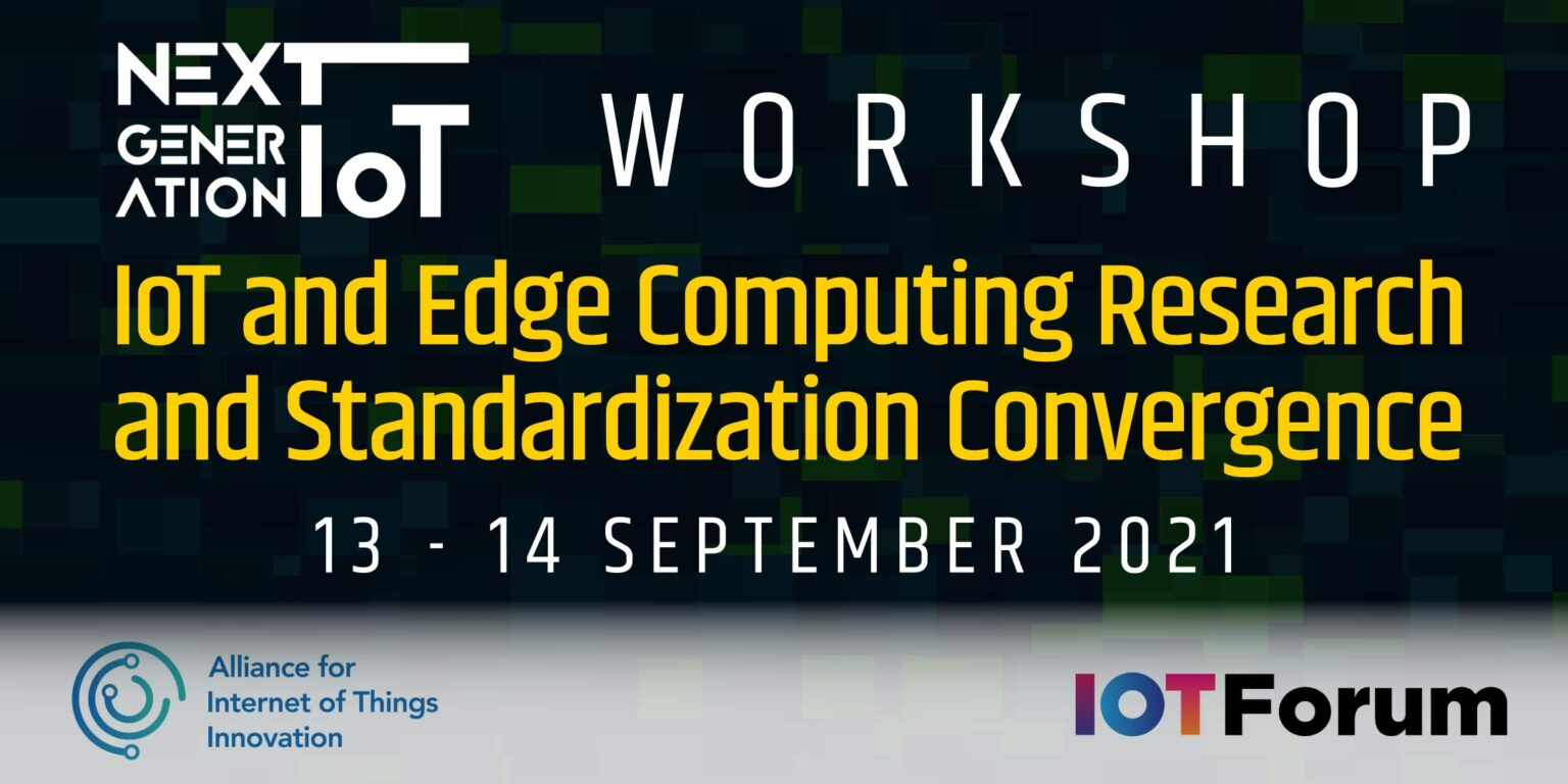 Workshop on IoT and Edge Computing Research and Standardisation Convergence